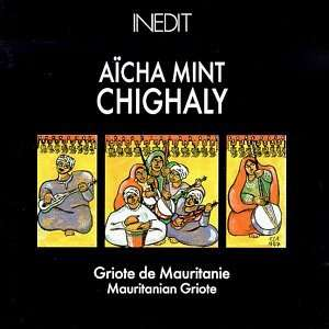 Griote De Mauritanie: Aicha Mint Chighaly: Music