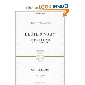 Deuteronomy: Loving Obedience to a Loving God: Ajith Fernando, R. Kent