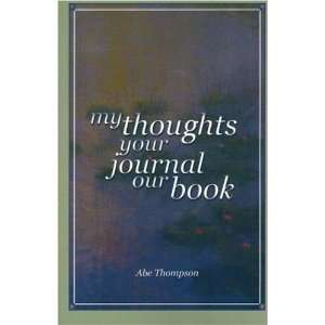 My Thoughts Your Journal Our Book (English and English