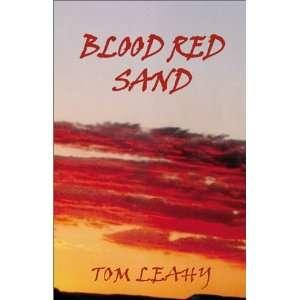 Blood Red Sand (9780738842066) Thomas Leahy, Tom Leahy
