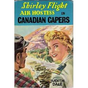 Shirley Flight air hostess in Canadian capers: Judith Dale