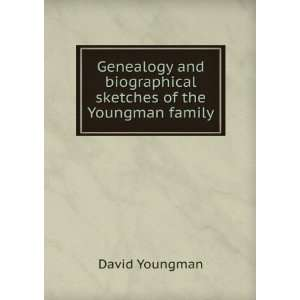 biographical sketches of the Youngman family David Youngman Books