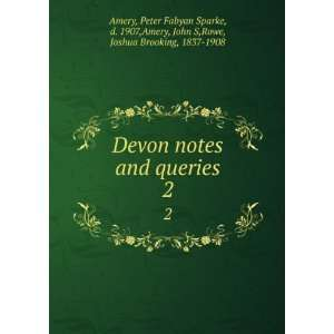 1907,Amery, John S,Rowe, Joshua Brooking, 1837 1908 Amery: Books