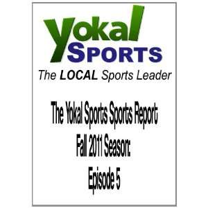 Yokal Sports Sports Report Fall 2011 Season Episode 5 Movies & TV