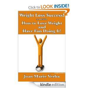 Weight Loss Success: How to Lose Weight and Have Fun Doing It: Joan