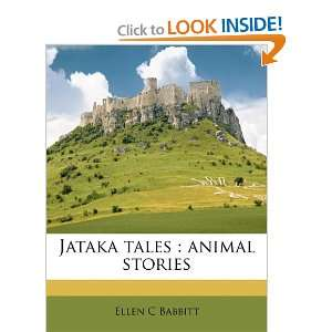Jataka tales: animal stories (9781176742154): Ellen C Babbitt: Books