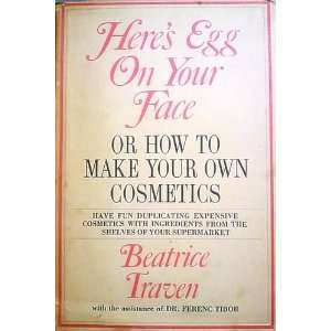 Heres Egg on Your Face: beatrice traven: Books