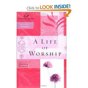 A Life of Worship (Women of Faith Study Guide Series