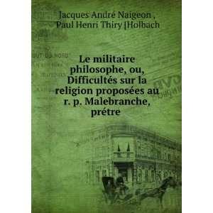 ©tre .: Paul Henri Thiry [Holbach Jacques André Naigeon : Books