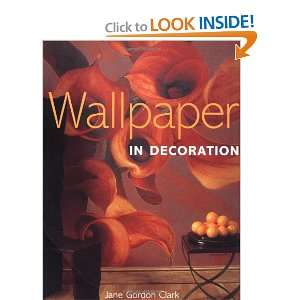 com Wallpaper in Decoration (9780711223769) Jane Gordon Clark Books