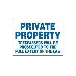 PRIVATE PROPERTY TRESPASSERS WILL BE PROSECUTED TO THE FULL EXTENT OF