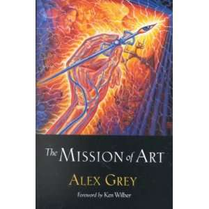 ART ] by Grey, Alex (Author) Mar 13 01[ Paperback ]: Alex Grey: Books