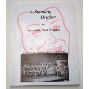 Standing Ovation A History of the Chatham Community Players 1922