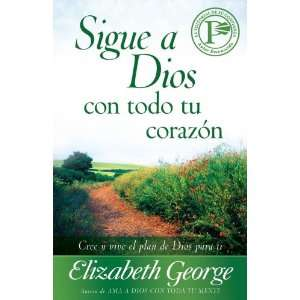 Sigue a Dios con todo tu corazon: Following God with All