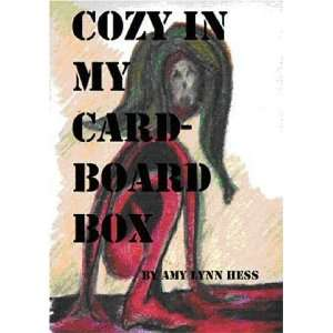 Cozy In My Cardboard Box (9780971806818): Amy Lynn Hess: Books