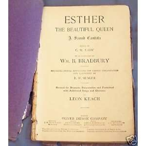 Esther the Beautiful Queen, a Sacred Cantata C. M. Cady