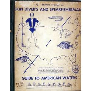 Skin divers and spearfishermans guide to American waters