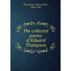 poems of Edward Thompson Edward John, 1886 1946 Thompson Books