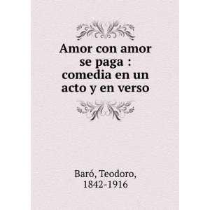 Amor con amor se paga  comedia en un acto y en verso