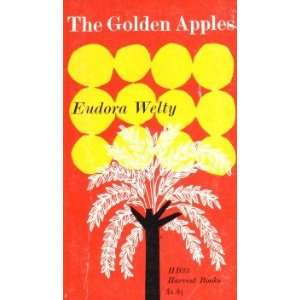 eudora weltys the golden apples essay October 19, 2008 at 7:19 fsc eng 165/writing the essay october 20, 2008 eudora welty and memory in eudora years after i wrote the golden apples.