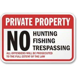 Private Property No Hunting Fishing Trespassing All