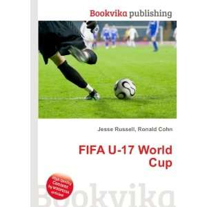 FIFA U 17 World Cup: Ronald Cohn Jesse Russell: Books