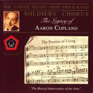 Legacy of Aaron Copland Us Army Field Band Soldiers Chorus Music