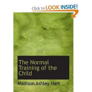 Training of the Child (9780559715914): Madison Ashley Hart: Books