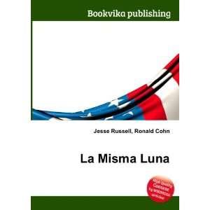 La Misma Luna: Ronald Cohn Jesse Russell: Books
