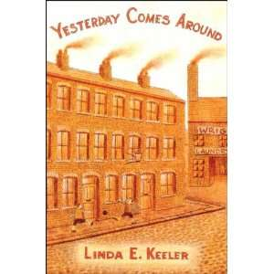Yesterday Comes Around (9781425122355): Linda E. Keeler: Books