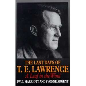 The Last Days of T. E. Lawrence: A Leaf in the Wind