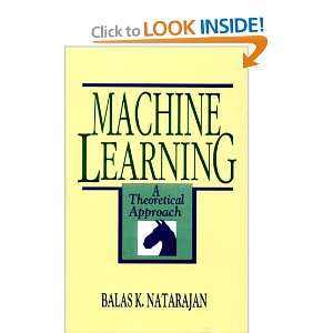 Machine Learning: A Theoretical Approach (9781558601482