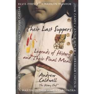 of History and Their Final Meals [Hardcover] Andrew Caldwell Books