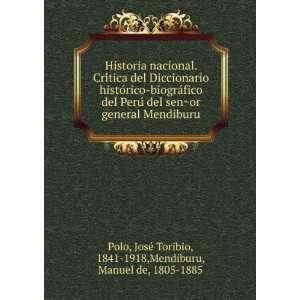 JoseÌ Toribio, 1841 1918,Mendiburu, Manuel de, 1805 1885 Polo Books