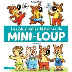 de Mini Loup (French Edition) (9782012258419) Philippe Matter Books