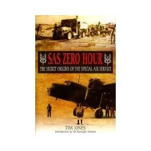 Hour The Secret Origins of the Special Air Service Tim Jones Books