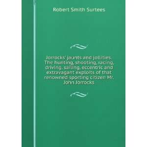 sporting citizen Mr. John Jorrocks Robert Smith Surtees Books