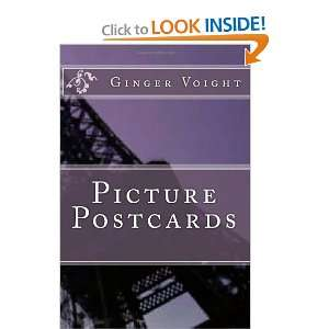 Picture Postcards (9781463708627): Ginger Voight: Books