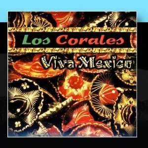 Viva Mexico Los Corales Music