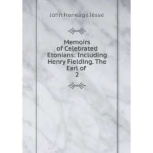 Including Henry Fielding. The Earl of . 2 John Heneage Jesse Books