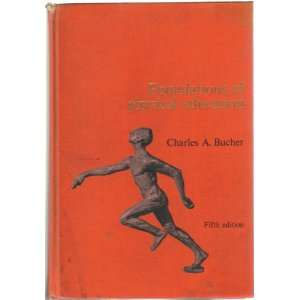 Foundations of Physical Education: Charles A. Bucher: Books