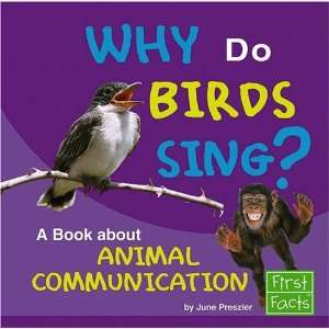 Why Do Birds Sing? A Book About Animal Communication (Why