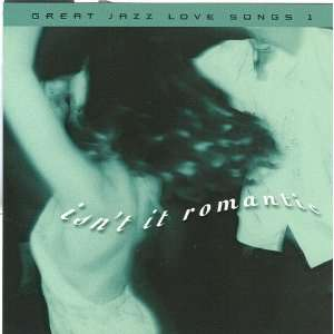Isnt It Romantic Great Jazz Love Songs 1 Everything Else