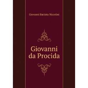 Giovanni da Procida Giovanni Battista Niccolini  Books