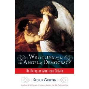 Citizen [WRESTLING W/THE ANGEL OF DEMOC] Susan(Author) Griffin Books