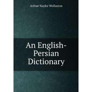 An English Persian Dictionary Arthur Naylor Wollaston