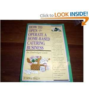 How to Open and Operate a Home Based Catering Business