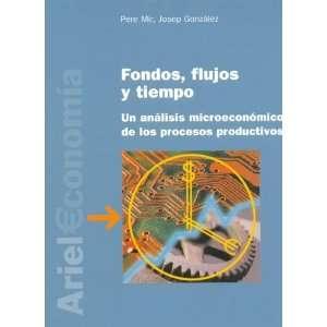 Fondos, Flujos y Tiempo (Spanish Edition) (9788434445031