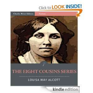 The Eight Cousins Series: All Volumes (Illustrated): Louisa May Alcott