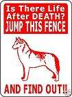 SIBERIAN HUSKY DOG SIGN LIFE AFTER DEATH12 X 9 V2204